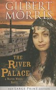 The River Palace (Large Print) (Water Wheel Series) Paperback