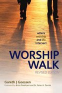 Worship Walk: Where Worship and Life Intersect Paperback