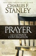 The Ultimate Conversation: Talking With God Through Prayer Paperback