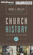 Church History in Plain Language (Unabridged, 17 Cds) (Fourth Edition) CD