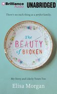 The Beauty of Broken (Unabridged, 8 Cds) CD