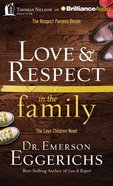 Love & Respect in the Family (Unabridged, 8 Cds) CD