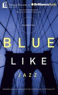 Blue Like Jazz (Unabridged, 4 Cds) CD