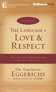 The Language of Love & Respect (Unabridged, 11 Cds) CD