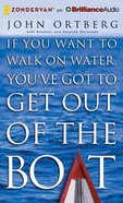 If You Want to Walk on Water, You've Got to Get Out of the Boat (Unabridged, 7 Cds) CD