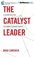 The Catalyst Leader (Unabridged, 6 Cds) CD