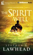 The Spirit Well (Unabridged, 10 CDS) (#03 in Bright Empires Audio Series)