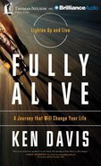 Fully Alive (Unabridged, 6 Cds)