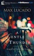 A Gentle Thunder (Unabridged, 4 Cds)