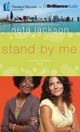 Stand By Me (Unabridged, 10 CDS) (#01 in Souled Out Sisters Audiobook Series)