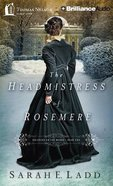 The Headmistress of Rosemere (Unabridged 8 CDS) (#02 in Whispers On The Moors Audio Series)