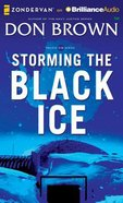 Storming the Black Ice (Unabridged, 8 CDS) (#03 in Pacific Rim Audio Series) CD