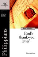 Philippians (Study Guide) (8 Sessions, Advanced) (Word Alive Guide Series) Paperback