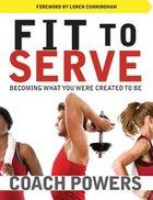 Fit to Serve Paperback