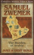 Samuel Zwemer (Christian Heroes Then & Now Series) Paperback