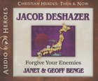 Jacob Deshazer - Forgive Your Enemies (Unabridged, 4 CDS) (Christian Heroes Then & Now Audio Series) CD