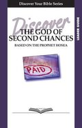 The God of Second Chances (Leader Guide, 5 Sessions, Basic) (Discover Your Bible Series) Paperback