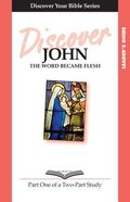 John (Leader Guide, 12 Sessions, Intermediate) (Volume 1) (Discover Your Bible Series) Paperback