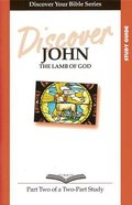 John (Study Guide, 12 Sessions, Intermediate) (Volume 2) (Discover Your Bible Series) Paperback