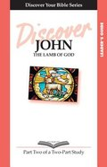 John (Leader Guide, 12 Sessions, Intermediate) (Volume 2) (Discover Your Bible Series) Paperback