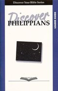 Philippians (Leader Guide, 6 Sessions, Basic) (Discover Your Bible Series) Paperback