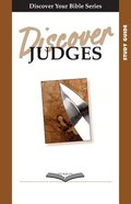 Judges (Study Guide, 9 Sessions, Intermediate) (Discover Your Bible Series) Paperback