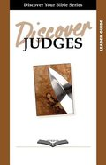 Judges (Leader Guide, 9 Sessions, Intermediate) (Discover Your Bible Series) Paperback