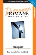 Romans (Leader Guide, 9 Sessions, Intermediate) (Volume 1) (Discover Your Bible Series) Paperback