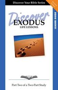 Exodus (Leader Guide, 12 Sessions, Intermediate) (Volume 2) (Discover Your Bible Series) Paperback