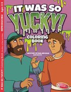 It Was So Yucky (Ages 2-5, Reproducible) (Paul & Silas) (Warner Press Colouring/activity Under 5's Series) Paperback