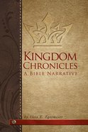 Kingdom Chronicles: A Bible Narrative Paperback