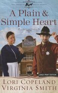 A Plain and Simple Heart (Large Print) (#02 in The Amish Of Apple Grove Series) Paperback