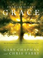 Extraordinary Grace (Large Print)