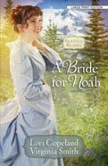A Bride For Noah (Large Print) (#01 in Seattle Brides Series) Paperback