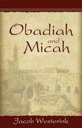 Obadiah and Micah: Prophets of God's Faithfulness Paperback