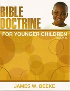 Bible Doctrine For Younger Children (Ages 9+) (Book B, 11-20)