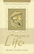 The Soul of Life (Profiles In Reformed Spirituality Series) Paperback