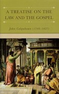 A Treatise on the Law and the Gospel Hardback