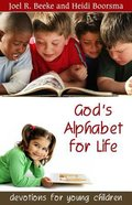 God's Alphabet For Life: Devotions For Young Children Paperback