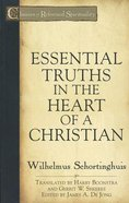 Essential Truths in the Heart of a Christian (Classics Of Reformed Spirituality Series)