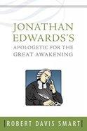 Jonathan Edwards's Apologetic For the Great Awakening Hardback