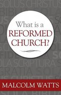 What is a Reformed Church? Paperback