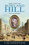 The Life of Rowland Hill Paperback