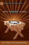 Why Christ Came: 31 Meditations on the Incarnation Paperback