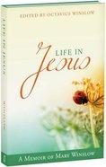 Life in Jesus: A Memoir of Mary Winslow Hardback