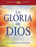 La Gloria De Dios (Glory Of God - Spirit-led Bible Study) Paperback