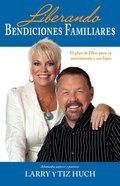 Liberando Bendiciones Familiares (Releasing Family Blessings) Paperback