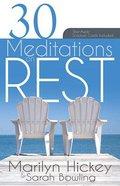 30 Meditations on Rest
