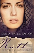 Ruth, Mother of Kings Paperback