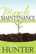 Miracle Maintenance Paperback